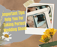 Important Tips Help You For Taking Perfect Wedding Shoot