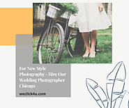 For New Style Photography - Hire Our Wedding Photographer Chicago