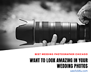 Want To Look Amazing In Your Wedding Photos - WeClick4u