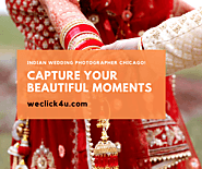 To Capture your beautiful moments - Hire Indian Wedding Photographer Chicago