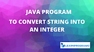 How to Convert String into Integer in Java - LearnProgramo