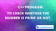 Prime Number Program in C++ - [ Program with Explanation ] -